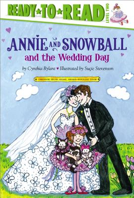 Annie and Snowball and the Wedding Day By Rylant, Cynthia/ Stevenson, Sutie (ILT)